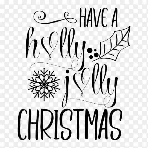 Have a holly jolly Christmas on transparent PNG