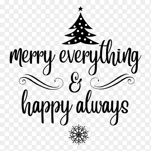 Merry everything and be always happy on transparent background  PNG