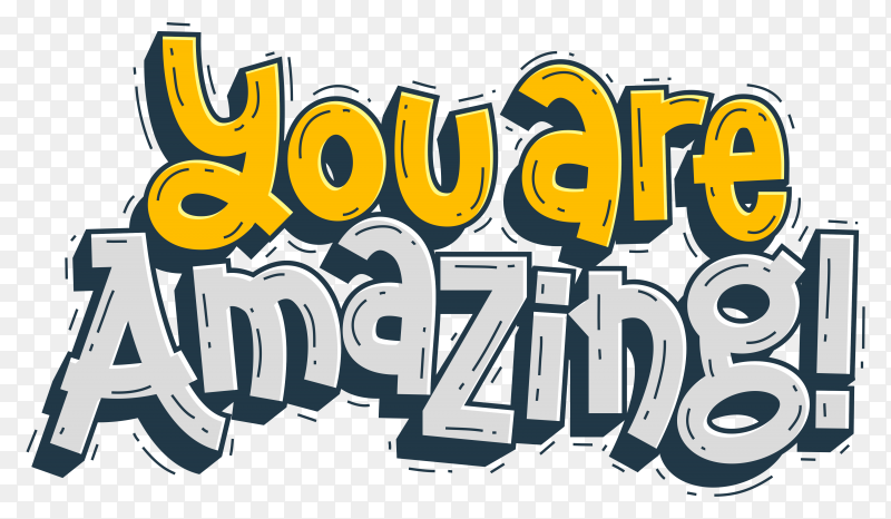 You are amazing lettering doodle hand drawn on transparent background PNG