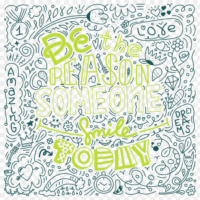 Green color doodle design of vector image with message be the reason someone smiles today PNG