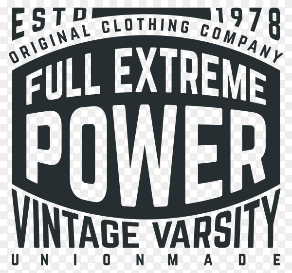 Full extreme power tee t-shirt design on transparent background PNG