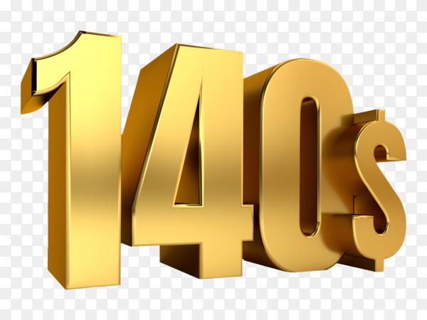 3D one hundred forty price symbol gold on transparent background PNG